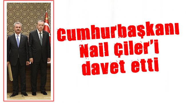 Çiler, Erdoğan'a gitti
