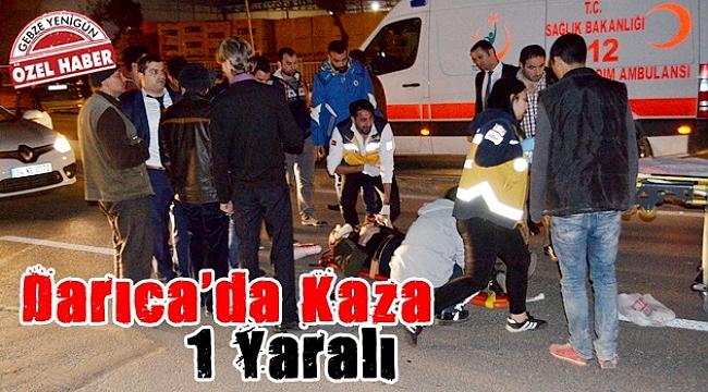 Darıca'da kaza: 1Yaralı