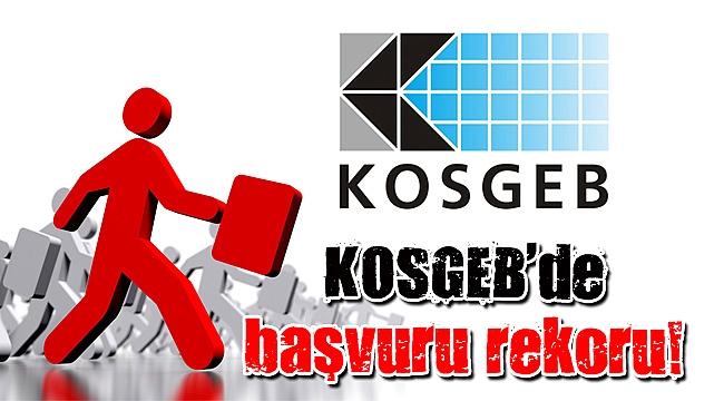 KOSGEB'de başvuru rekoru kırıldı
