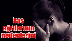 Baş ağrılarının nedenlerini