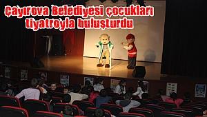 Çayırova Belediyesi çocukları tiyatroyla buluşturdu