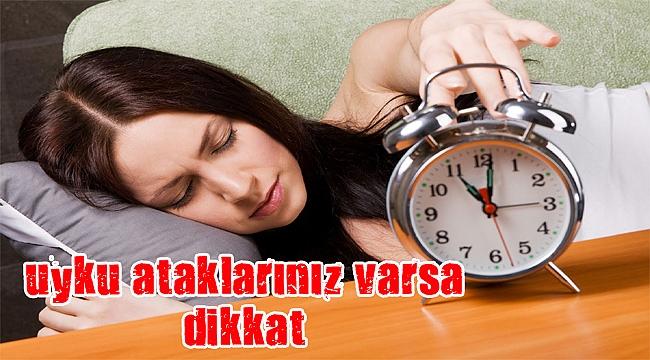 Dayanılmaz uyku ataklarınız varsa dikkat