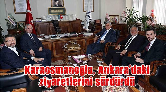 Karaosmanoğlu, Ankara'daki ziyaretlerini sürdürdü
