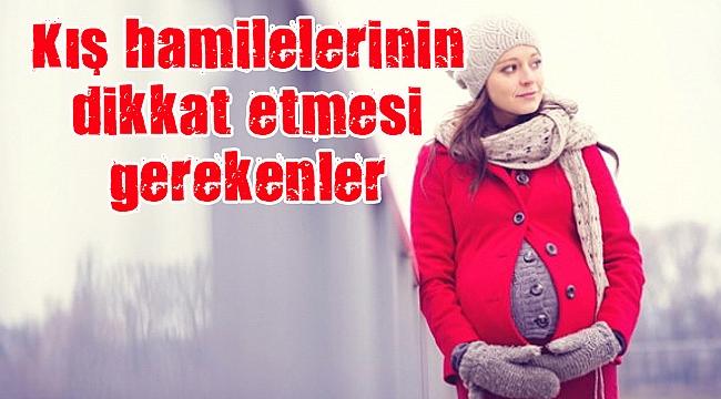 Kış hamileleri için sağlıklı öneriler