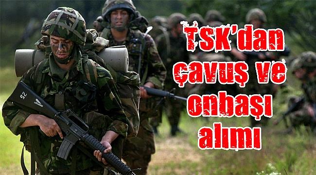 TSK, ilkokul mezunu uzman çavuş ve onbaşı alımı yapacak