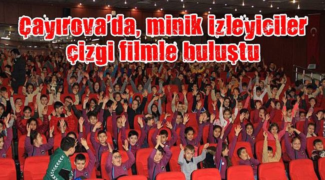Çayırova'da, minik izleyiciler çizgi filmle buluştu