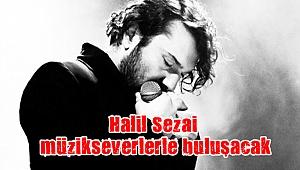 Halil Sezai Gebze'de müzikseverlerle buluşacak