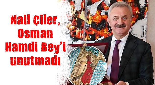Nail Çiler, Osman Hamdi Bey'i unutmadı