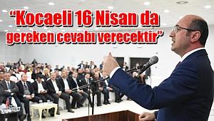 """Ceyhan"""" Kocaeli 16 Nisan da gereken cevabı verecektir"""""""