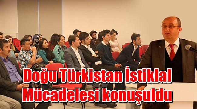 Doğu Türkistan İstiklal Mücadelesi konuşuldu