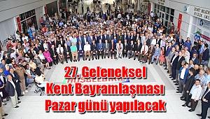 27. Geleneksel Kent Bayramlaşması Pazar günü yapılacak