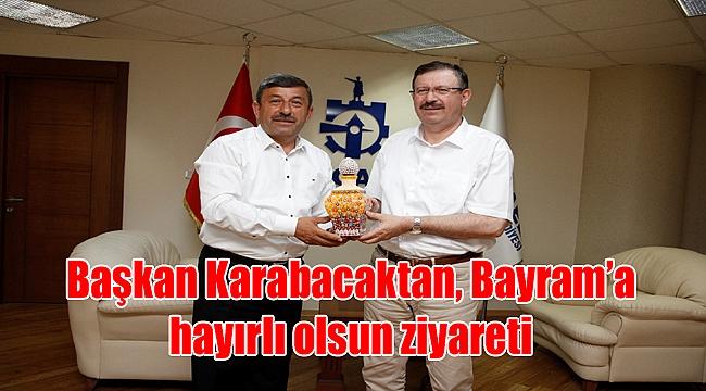 Başkan Karabacaktan, Bayram'a hayırlı olsun ziyareti