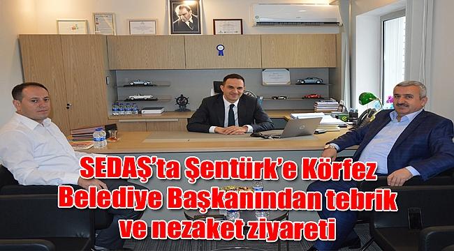SEDAŞ'ta Şentürk'e Körfez Belediye Başkanından tebrik ve nezaket ziyareti