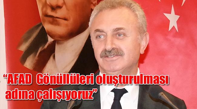 """""""AFAD  Gönüllüleri oluşturulması adına çalışıyoruz"""""""