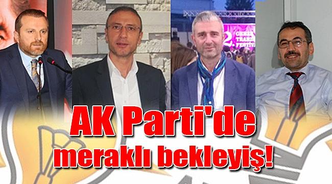 AK Parti'de meraklı bekleyiş!