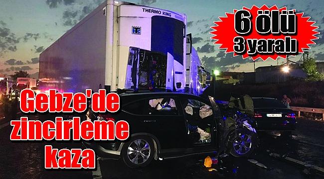 Gebze'de zincirleme kaza: 6 ölü