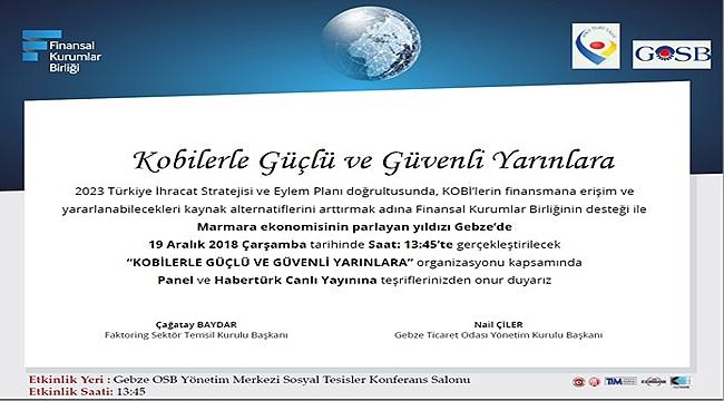 Güçlü ve güvenli yarınlar Gebze'de konuşulacak