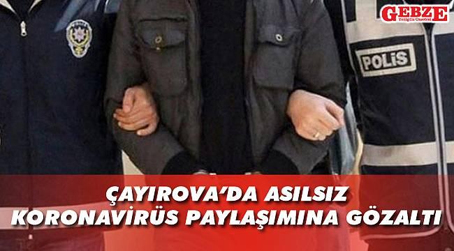 Çayırova'da asılsız koronavirüs paylaşımına gözaltı