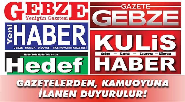 Gazetelerden, kamuoyuna ilanen duyurulur!