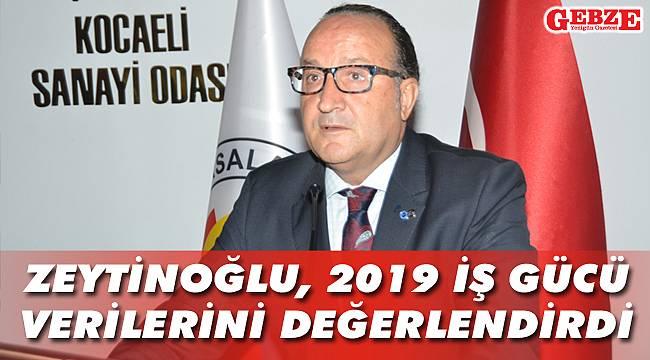 Zeytinoğlu, 2019 işgücü verilerini değerlendirdi
