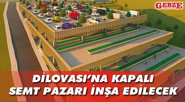 Dilovası'na kapalı semt pazarı inşa edilecek