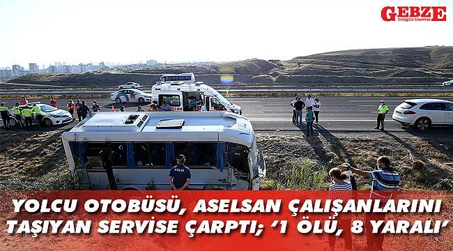 Yolcu otobüsü, ASELSAN çalışanlarını taşıyan servise çarptı