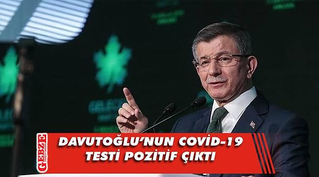 Davutoğlu, koronavirüse yakalandı