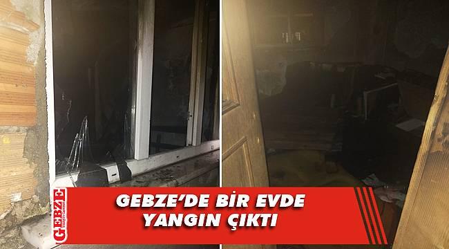 Gebze'de çıkan yangında ev kullanılamaz hale geldi