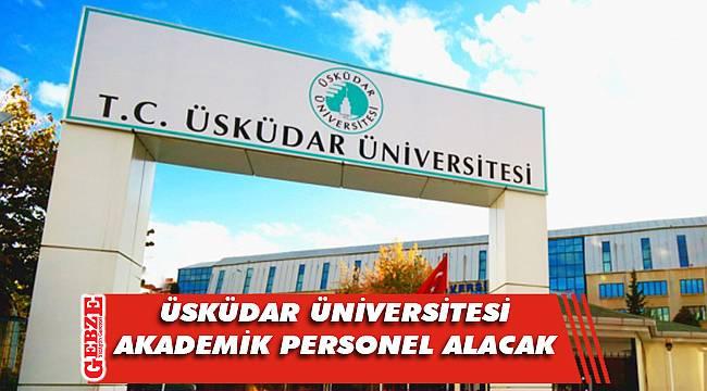 Üsküdar Üniversitesi, 43 akademik personel alacak
