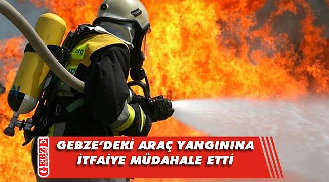 Gebze'de otomobil yangını