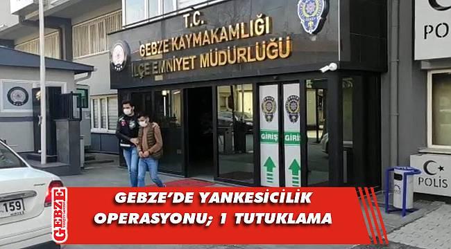 Gebze'de yankesicilik operasyonu