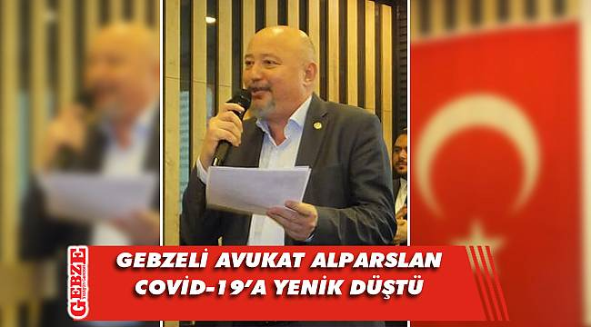 Gebze'nin sevilen avukatı koronavirüse yenildi