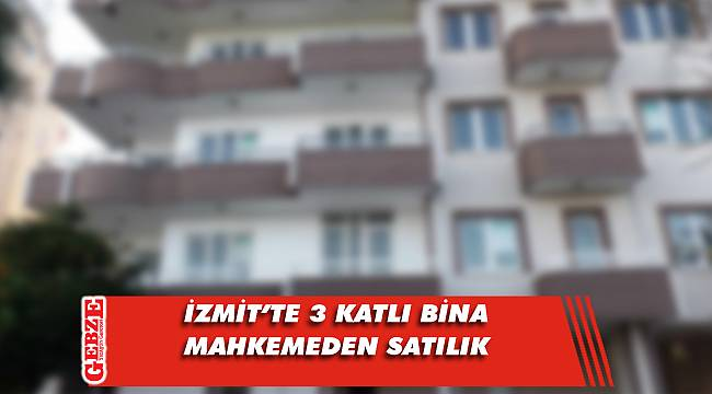 İzmit'te 3 katlı bina mahkemeden satılık