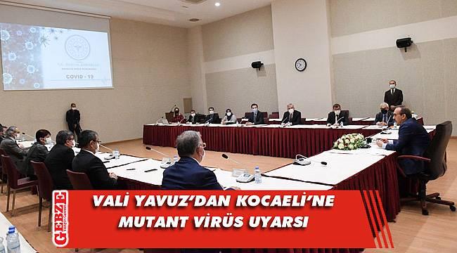 Kocaeli'nde COVİD-19 tedbirleri masaya yatırıldı