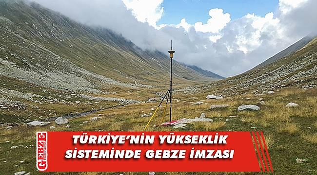 Türkiye'nin yüksekliği Gebze'den modernize edildi