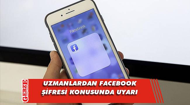 Uzmanlar, Facebook konusunda uyardı