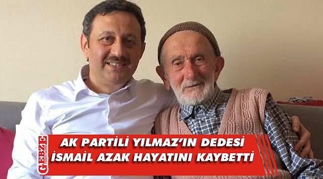 AK Partili Yılmaz'ın acı günü