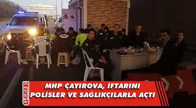 MHP Çayırova, saha görevlilerini yalnız bırakmadı