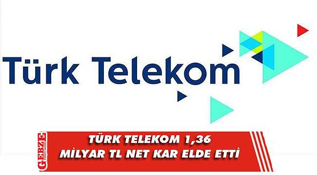 Türk Telekom, ilk çeyrek verilerini açıkladı