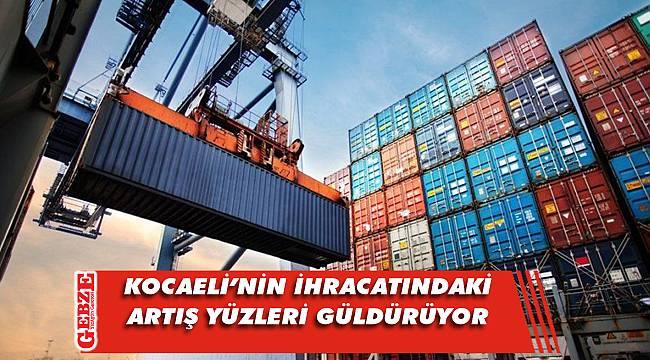 Kocaeli'nin ihracatında artış sürüyor