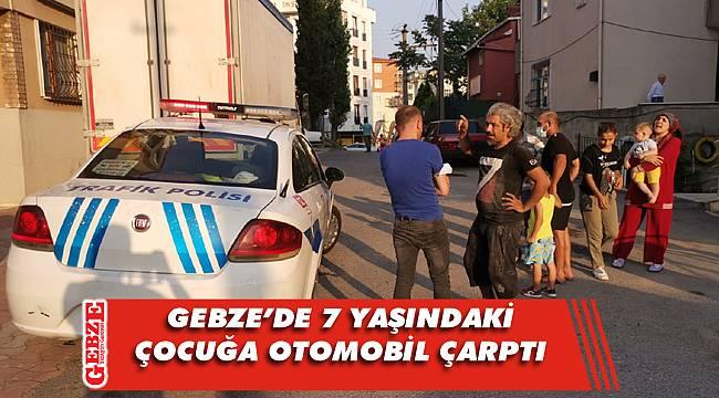 Gebze'de minik çocuğa otomobil çarptı