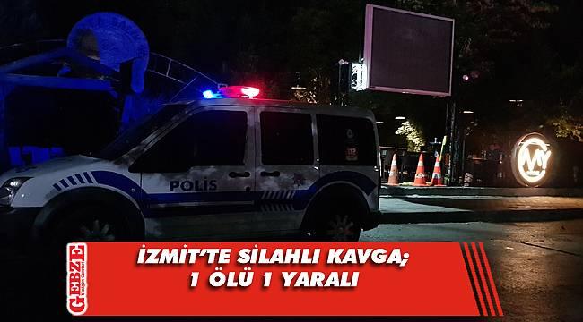 İzmit'te silahlı kavga; 1 ölü 1 yaralı