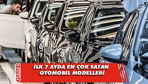 Türkiye'de ilk 7 ayda en çok satan otomobil modelleri