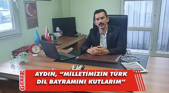 DEVA'lı Aydın'dan Türk Dil Bayramı mesajı