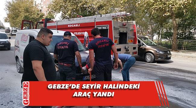 Gebze'de hareket halindeki araç yandı