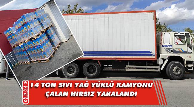 Gebze'de yağ yüklü kamyonu çalan hırsız yakalandı