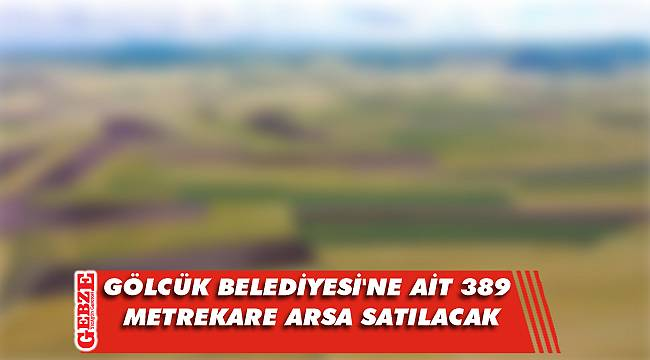 Gölcük Belediyesi'ne ait 389 metrekare arsa satılacak