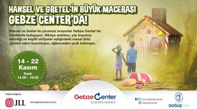 Hansel Ve Gretel hikayesi Gebze Center'da